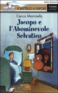 Libro Jacopo e l'abominevole selvatico Cecco Mariniello