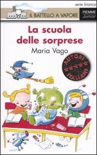 La La scuola delle sorprese. Ediz. illustrata - Vago Maria - wuz.it