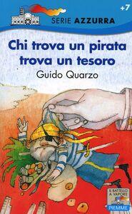 Foto Cover di Chi trova un pirata trova un tesoro, Libro di Guido Quarzo, edito da Piemme