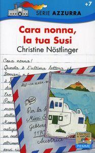 Foto Cover di Cara nonna, la tua Susi, Libro di Christine Nöstlinger, edito da Piemme