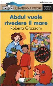 Foto Cover di Abdul vuol rivedere il mare, Libro di Roberta Grazzani, edito da Piemme