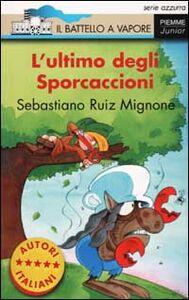 Libro L' ultimo degli Sporcaccioni Sebastiano R. Mignone