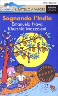 Sognando l'India - Emanuela Nava,Khurshid Mazzoleni - copertina