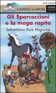 Libro Gli Sporcaccioni e la maga rapita Sebastiano R. Mignone