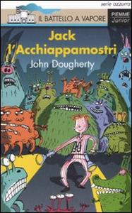 Libro Jack l'acchiappamostri John Dougherty