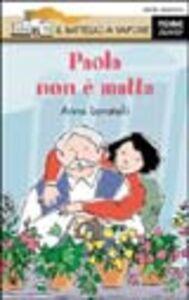 Libro Paola non è matta Anna Lavatelli