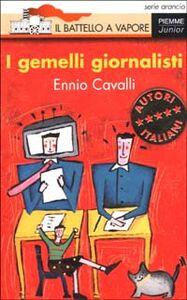 Libro I gemelli giornalisti Ennio Cavalli