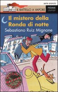 Foto Cover di Il mistero della Ronda di notte, Libro di Sebastiano R. Mignone, edito da Piemme