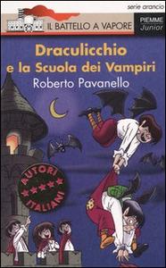 Libro Draculicchio e la Scuola dei Vampiri Roberto Pavanello