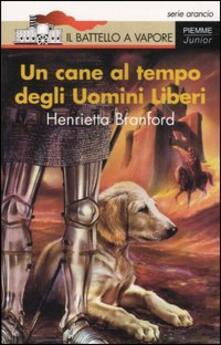Un cane al tempo degli uomini liberi.pdf