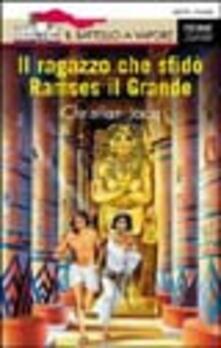 Rallydeicolliscaligeri.it Il ragazzo che sfidò Ramses il Grande Image