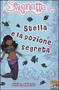 Libro Stella e la pozione segreta. Sirenette. Vol. 2 Gillian Shields