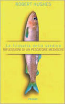 La filosofia della sardina. Riflessioni di un pescatore mediocre.pdf