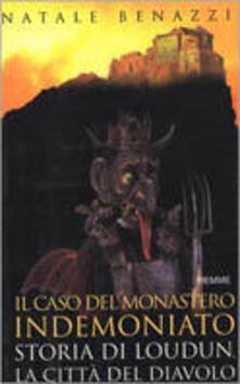 Adiaphora.it Il caso del monastero indemoniato. Storia di Loudun, la città del diavolo Image