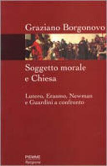 Soggetto morale e Chiesa. Lutero, Erasmo, Newman e Guardini a confronto.pdf