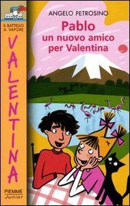 Libro Pablo. Un nuovo amico per Valentina Angelo Petrosino