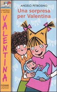 Foto Cover di Una sorpresa per Valentina, Libro di Angelo Petrosino, edito da Piemme