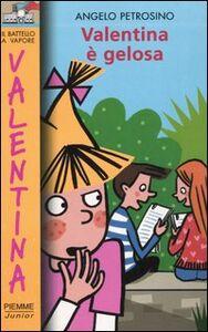 Libro Valentina è gelosa Angelo Petrosino