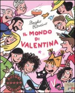 Libro Il mondo di Valentina. Ediz. illustrata Angelo Petrosino