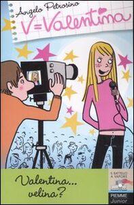Foto Cover di Valentina... velina?, Libro di Angelo Petrosino, edito da Piemme