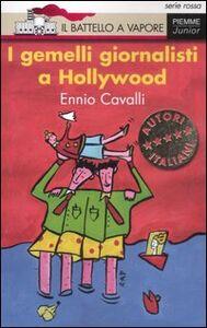 Foto Cover di I gemelli giornalisti a Hollywood, Libro di Ennio Cavalli, edito da Piemme
