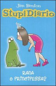 Libro Rana o principessa? Stupidiario. Vol. 3 Jim Benton
