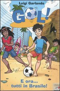 Foto Cover di E ora... tutti in Brasile, Libro di Luigi Garlando, edito da Piemme