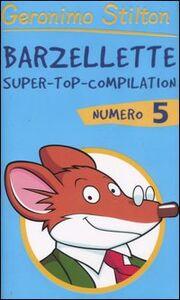 Foto Cover di Barzellette. Super-top-compilation. Vol. 5, Libro di Geronimo Stilton, edito da Piemme