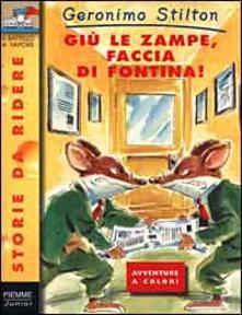 Listadelpopolo.it Giù le zampe, faccia di fontina! Ediz. illustrata Image