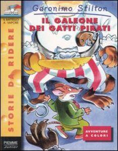 Libro Il galeone dei gatti pirati Geronimo Stilton
