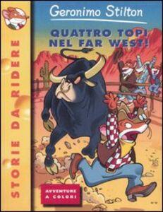 Foto Cover di Quattro topi nel Far West!, Libro di Geronimo Stilton, edito da Piemme