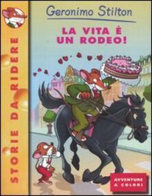 Listadelpopolo.it La vita è un rodeo! Ediz. illustrata Image