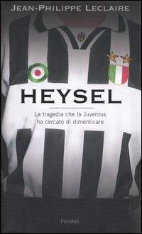 Image of Heysel. La tragedia che la Juventus ha cercato di dimenticare
