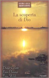 Libro La scoperta di Dio Diego Coletti , Peter Henrici , Peter Wild