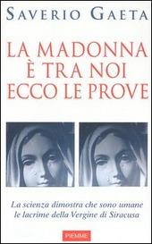 La Madonna e tra noi. Ecco le prove