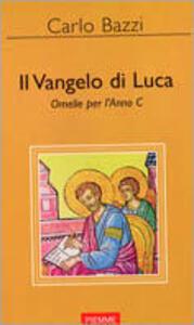 Il Vangelo di Luca. Omelie per l'anno C