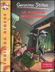 Libro La mummia senza nome Geronimo Stilton