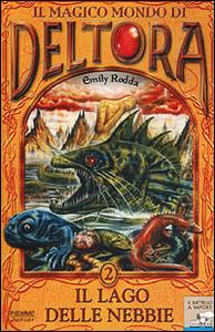 Libro Il lago delle nebbie. Il magico mondo di Deltora. Vol. 2 Emily Rodda