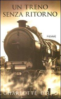 Un treno senza ritorno - Delbo Charlotte - wuz.it