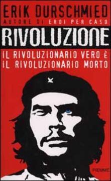 Milanospringparade.it Rivoluzione. Il rivoluzionario vero è il rivoluzionario morto Image