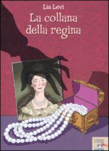 Libro La collana della regina Lia Levi