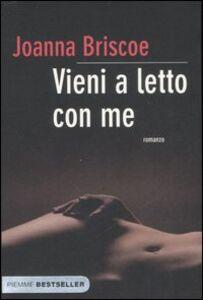Foto Cover di Vieni a letto con me, Libro di Joanna Briscoe, edito da Piemme