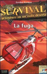 Foto Cover di Survival. Avventura su un'isola deserta. Vol. 3: La fuga., Libro di Gordon Korman, edito da Piemme