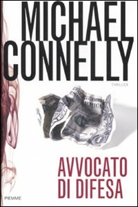 Avvocato di Difesa – Michael Connelly 2008