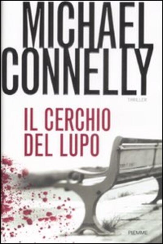 Il cerchio del lupo - Michael Connelly - copertina