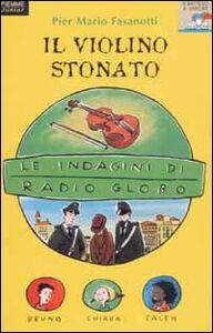 Libro Le indagini di Radio Globo. Vol. 1: Il violino stonato. Pier Mario Fasanotti
