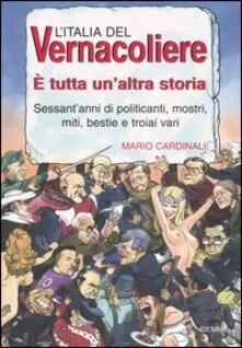 Squillogame.it L' Italia del Vernacoliere. È tutta un'altra storia. Sessant'anni di politicanti, mostri, miti, bestie e troiai vari Image
