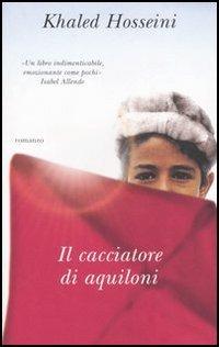 Il Cacciatore di Aquiloni – Khaled Hosseini 2004