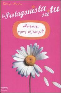 Libro M'ama, non m'ama? La protagonista sei tu. Vol. 1 Elena Mora