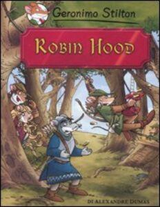 Libro Robin Hood di Alexandre Dumas Geronimo Stilton